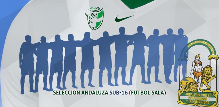 8364971e20591 27 12 2018. La Andaluza Sub-16 tiene su primera convocatoria en forma de  concentración. Se concentrarán junto a la Andaluza Sub-19 de fútbol sala en  Mollina ...