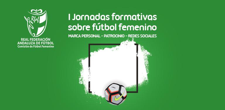 5044b3f9a1cab La RFAF organiza las I Jornadas Formativas sobre fútbol femenino. Se  celebrarán en las ocho provincias y están destinadas a clubes andaluces de  fútbol ...